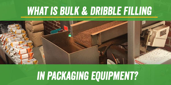 What is Bulk & Dribble Filling?